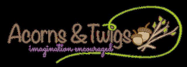 Acorns & Twigs Blog