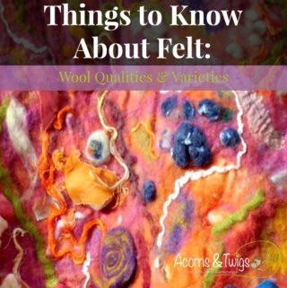 Things to Know About Felt - Wool Qualities & Varieties - Acorns & Twigs